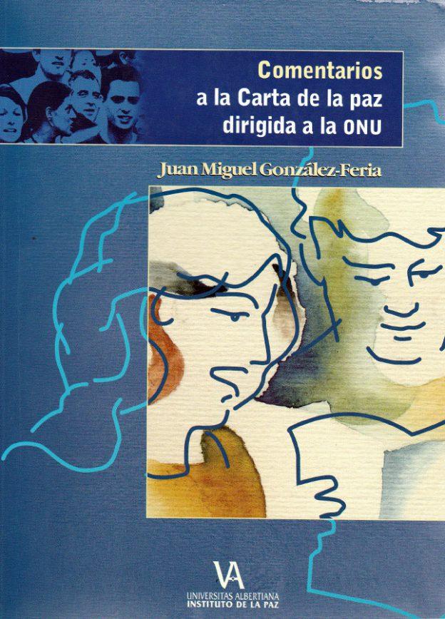Portada del libro Comentarios a la Carta de la Paz dirigida a la ONU de Juan Miguel González-Feira