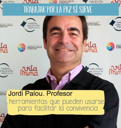 Fotografía de tres cuartos de Jordi Palou, profesor del postgrado de cultura de la paz, con una cita sobreimpresa